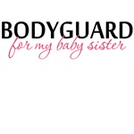 Bodyguard for my Baby Sister
