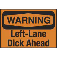 Warning Left-Lane Dick Ahead
