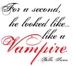 ... like a Vampire