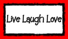 Live Laugh Love and Learn