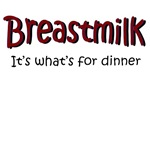 Breastmilk, it's what's for dinner