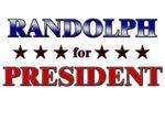 RANDOLPH for president