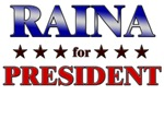 RAINA for president