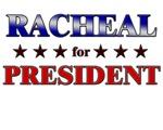RACHEAL for president
