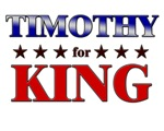 TIMOTHY for king