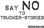 Say NO to Trucker-Stories