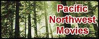Pacific Northwest Movies