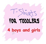 T SHIRTS FOR TODDLERS