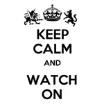 Keep Calm and Watch On