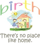 Birth.  There's no place like home.