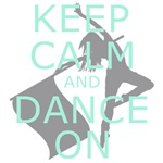 Keep Calm and Dance On Mint Green and Grey