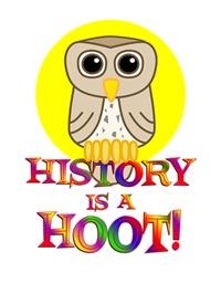 <b>HISTORY IS A HOOT</b>