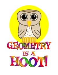 <b>GEOMETRY IS A HOOT</b>
