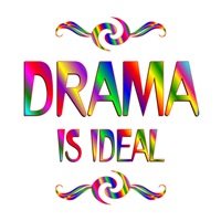 <b>DRAMA IS IDEAL</b>