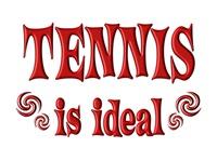 <b>TENNIS IS IDEAL</b>