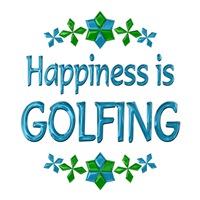 <b>HAPPINESS IS GOLFING</b>