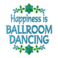 <b>HAPPINESS IS BALLROOM DANCING</b>