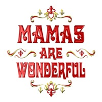 <b>MAMAS ARE WONDERFUL</b>