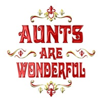 <b>AUNTS ARE WONDERFUL</b>