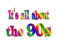 <b>ALL ABOUT the 90s</b>