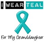 I Wear Teal For My Granddaughter