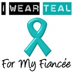 I Wear Teal For My Fiancee