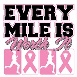 Ladies: Every Mile Is Worth It Breast Cancer