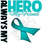 Ovarian Cancer Always My Hero - Friend