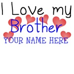 I Love My Brother (Your Name)