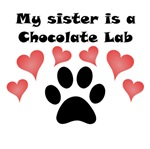My Sister Is A Chocolate Lab