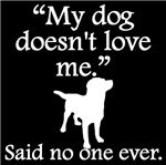 Said No One Ever: My Dog Doesn't Love Me