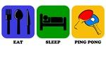 Eat Sleep Ping Pong