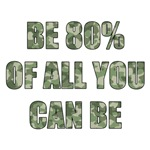 Be 80% of All you can be.