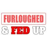Furloughed & Fed Up