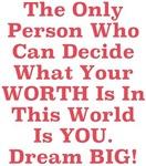 YOUR Worth Dream BIG Design