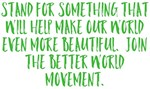 Stand For Something Better World Movement Design
