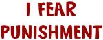 I Fear PUNISHMENT