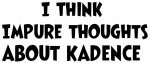 Kadence (impure thoughts}