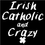 Irish Catholic And Crazy