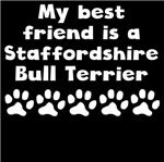 My Best Friend Is A Staffordshire Bull Terrier