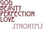 God Beauty Perfection Love :: Synonyms ~ The divine synonyms of essence.