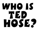 Who Is Ted Hose?