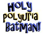 Holy Polyuria Batman