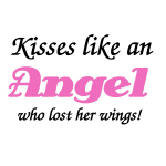 Kisses Like an Angel Tshirts and Gifts
