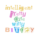 Intelligent & Bitchy Tshirts and Gifts