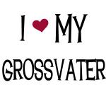 I Love My Grossvater