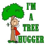 I'm a Tree Hugger Tshirts and Gifts