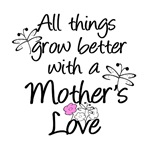 Mother's Love Grows T-shirts and Gifts