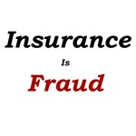 Insurance Is Fraud