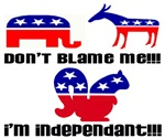 Don't blame me I'm Independant